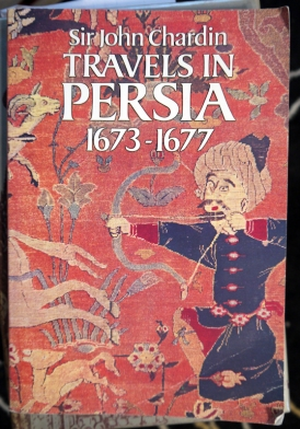Travels in Persia 1673-1677